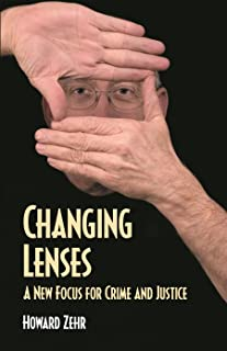 Changing Lenses: A New Focus for Crime and Justice (Christian Peace Shelf)