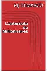 Les voies du succès: L'autoroute du milliardaire (213 t. 1) (French Edition) Kindle Edition