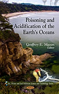 Poisoning and Acidification of the Earth's Oceans (Air, Water and Soil Pollution Science and Technology)