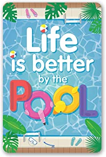 "Metal Sign - Life Is Better By The Pool - Durable Metal Sign - 8"" x 12"" Use Indoor/Outdoor - Great Gift and Decor for Pool Area Under $20"