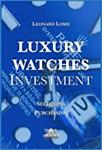 Luxury Watches as Investment: Watches Luxury Watches Investment Watches for Men Value Investing Investment Books Rolex Watches Patek Philippe (English Edition)