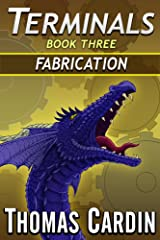 Terminals book three: Fabrication Kindle Edition