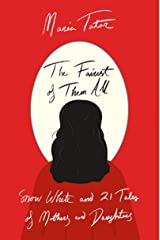 The Fairest of Them All: Snow White and 21 Tales of Mothers and Daughters Kindle Edition