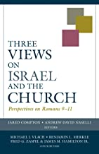 Three Views on Israel and the Church: Perspectives on Roman 9-11: Perspectives on Romans 9-11 (Viewpoints)