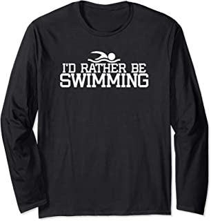 I'd Rather Be Swimming Long Sleeve T-Shirt