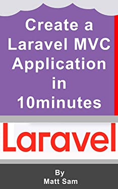 Creating a Laravel 6 MVC Application in 10 Minutes