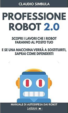 Professione Robot 2.0: Scopri i lavori che i robot faranno al posto tuo