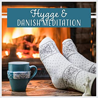 Hygge & Danish Meditation (Happiness from Simple Things, Home Retreat, Enjoy the Present, Create Blissful Rituals)