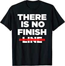 There Is No Finish Line T-Shirt - Cool Motivational gym tee