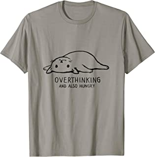 Overthinking and Also Hungry - Funny Lazy Cat T-Shirt