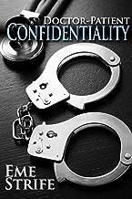 Doctor-Patient Confidentiality: Volume One (Confidential #1) (Free Contemporary Erotic Romance: New Adult, Billionaire, Alpha Male, Possessive, BDSM, Medical, US, UK, CA, AU, 2019)
