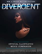 The Divergent Official Illustrated Movie Companion (English Edition)