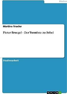 Pieter Bruegel - Der Turmbau zu Babel (German Edition)