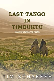 Last Tango In Timbuktu: Selected Stories and Poems
