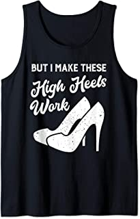 but i make these high heels work Tank Top