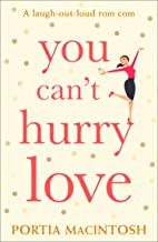 You Can't Hurry Love: The perfect laugh out loud romantic comedy for summer!