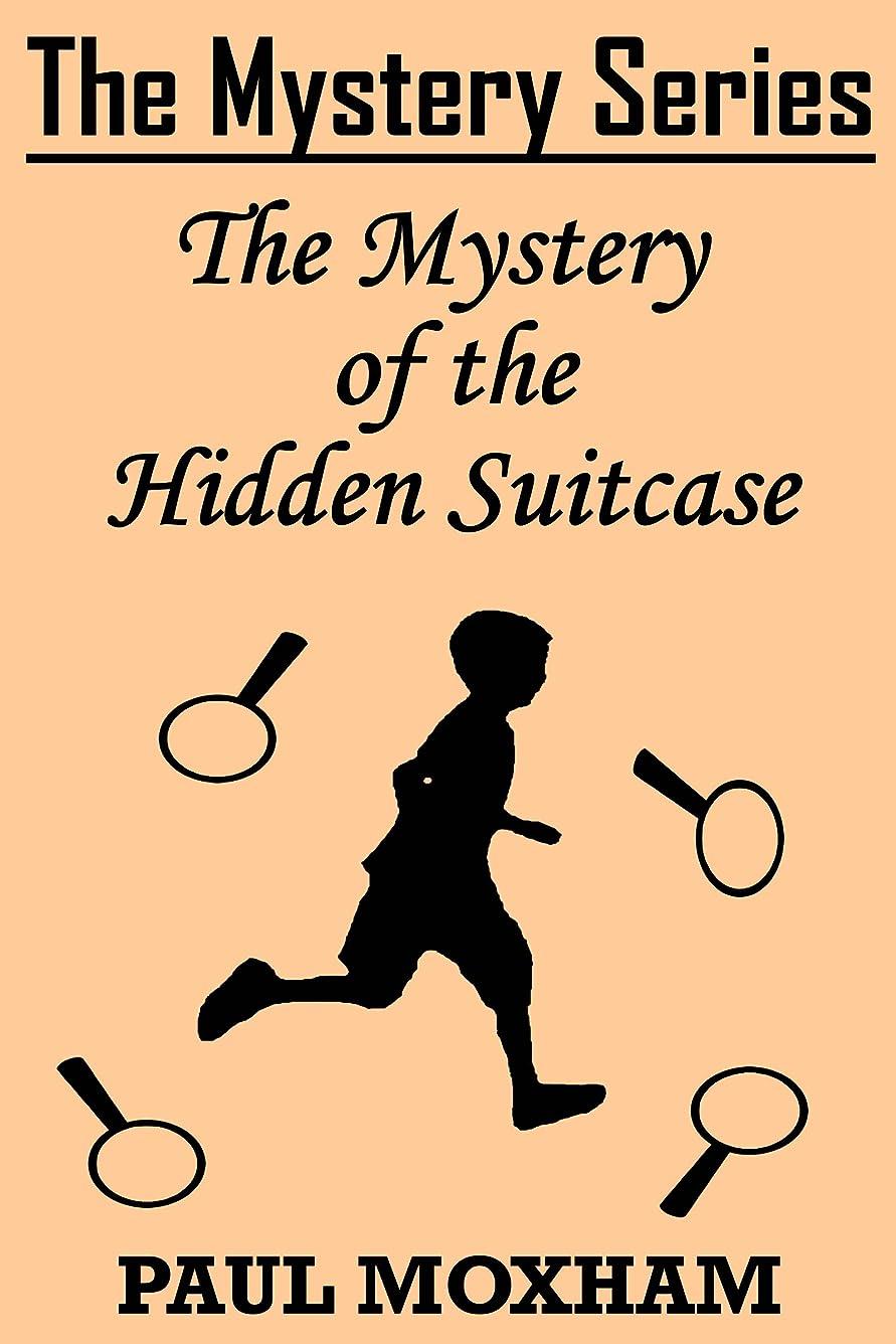 率直な小数知人The Mystery of the Hidden Suitcase (The Mystery Series Short Story Book 8) (English Edition)