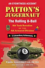 Patton's Juggernaut: The Rolling 8-Ball 8th Tank Battalion of the 4th Armored Division