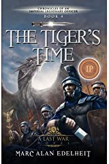 The Tiger's Time (Chronicles of An Imperial Legionary Officer Book 4) Kindle Edition