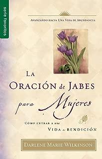La Oracion de Jabes Para Mujeres: Como Entrar A una Vida de Bendicion (Spanish Edition)