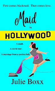 Maid in Hollywood: A laugh out loud romantic comedy