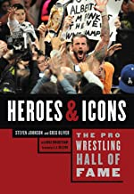 The Pro Wrestling Hall of Fame: Heroes and Icons (Pro Wrestling Hall of Fame Series)