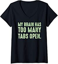 Womens My Brain Has Too Many Tabs Open Funny Humor Sarcastic V-Neck T-Shirt