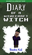 Diary of a Minecraft Witch: An Unofficial Minecraft Book (Minecraft Diary Books and Wimpy Zombie Tales For Kids 11)