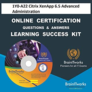 1Y0-A22 Citrix XenApp 6.5 Advanced Administration Online Certification Video Learning Made Easy