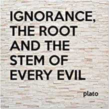 Best ignorance the root and stem of all evil Reviews