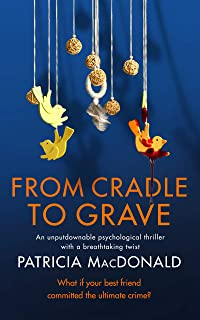 FROM CRADLE TO GRAVE an unputdownable psychological thriller with a breathtaking twist (Totally Gripping Psychological Thr...