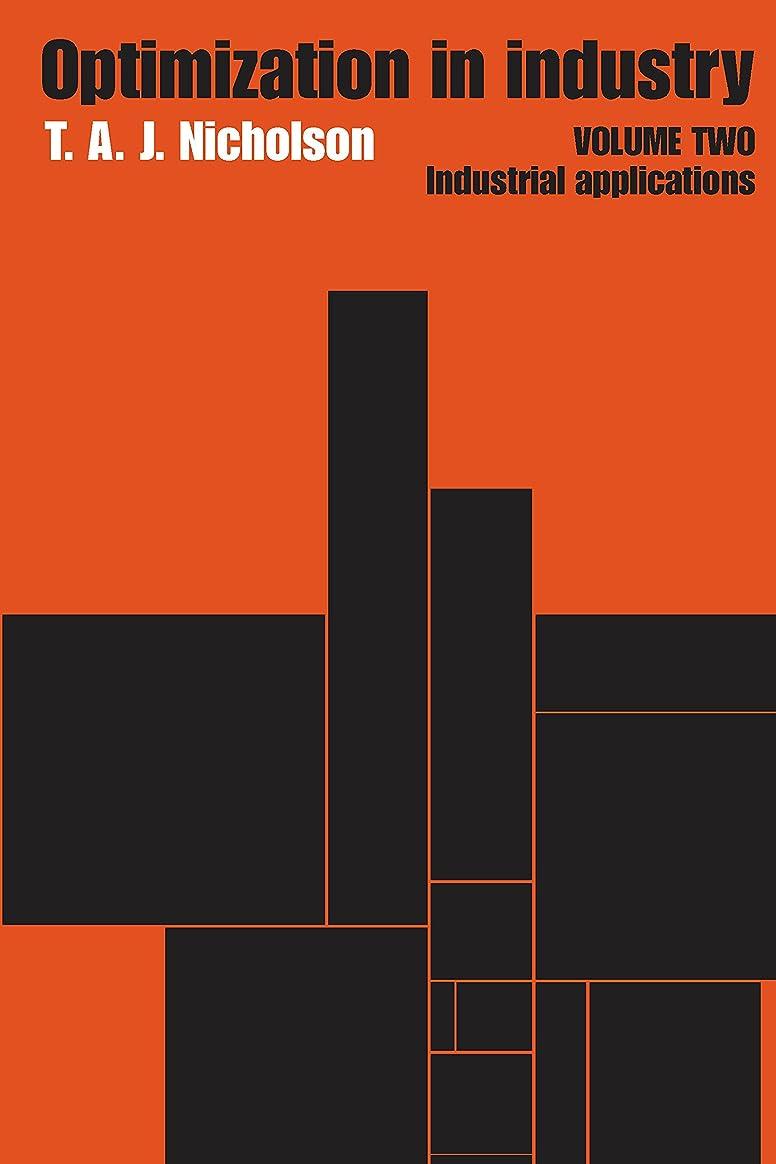 ロマンチック解任バイナリOptimization in Industry: Volume 2, Industrial Applications (English Edition)
