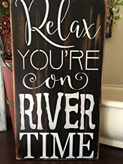 WoodSign Relax Your on River Time Wood Primitive Sign Home Decor Swim Boating Skiing Camping Home Decor Summertime Patio Signs Wall Signs