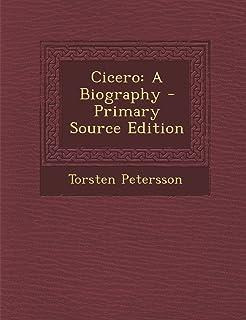 Cicero: A Biography - Primary Source Edition