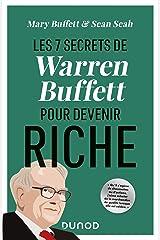 Les 7 secrets de Warren Buffett pour devenir riche (Hors Collection) Format Kindle