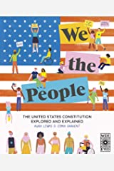 We The People: The United States Constitution Explored and Explained Kindle Edition