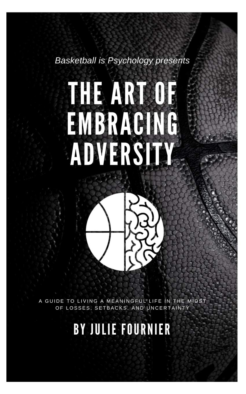 Image OfThe Art Of Embracing Adversity: A Guide To Living A Meaningful Life In The Midst Of Losses, Setbacks, And Uncertainty.