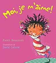 Moi, Je m'Aime! (French Edition)