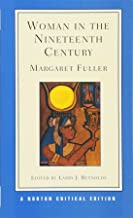 Woman in the Nineteenth Century (First Edition) (Norton Critical Editions)