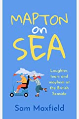 Mapton on Sea: Laughter, Tears and Mayhem at the British Seaside Kindle Edition