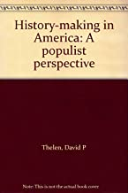History-making in America: A populist perspective