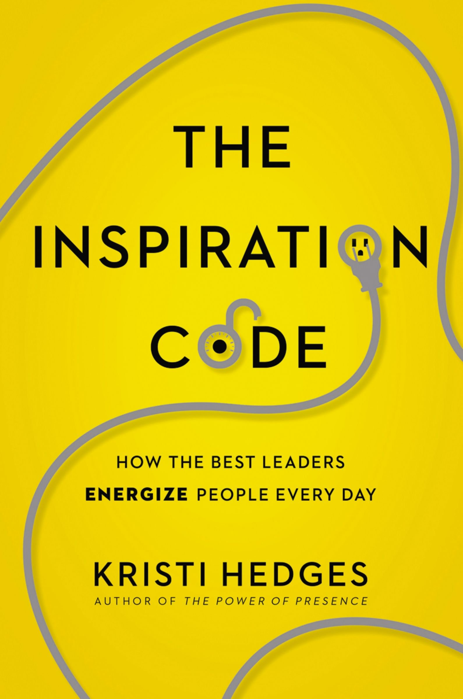Download The Inspiration Code: How The Best Leaders Energize People Every Day 