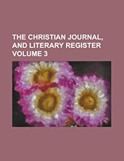 The Christian Journal, and Literary Register Volume 3