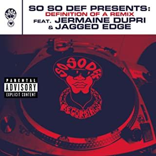 So So Def presents: Definition of a Remix feat. Jermaine Dupri and Jagged Edge (This Is The Remix) (Explicit Version) [Explicit]