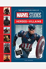 The Moviemaking Magic of Marvel Studios: Heroes & Villains Hardcover