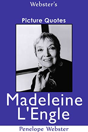 Websters Madeleine LEngle Picture Quotes (English Edition)