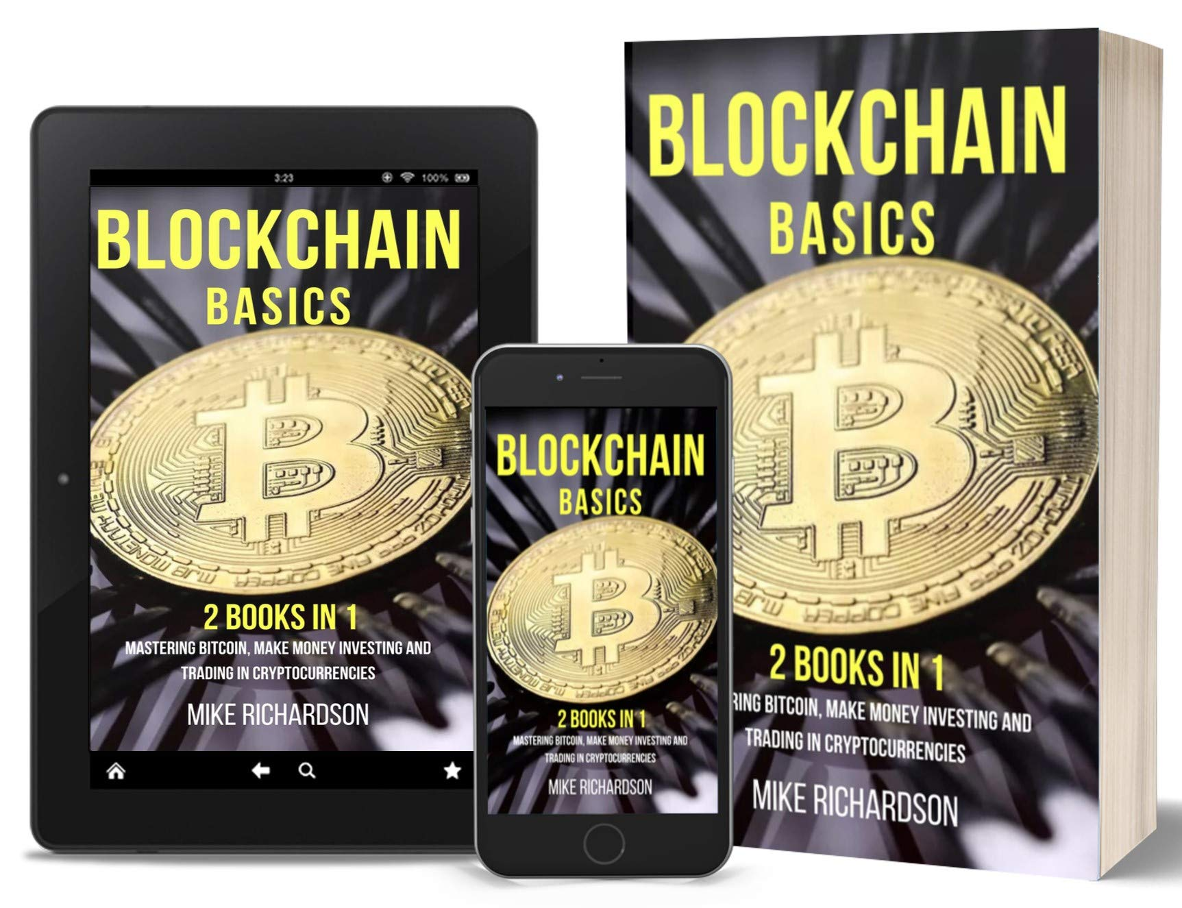 Blockchain Basics: 2 Books In 1, Mastering Bitcoin, Make Money Investing And Trading In Cryptocurrencies (Work From Home B...