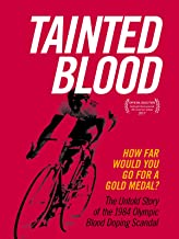 Tainted Blood: The Untold Story of the 1984 Olympic Blood Doping Scandal