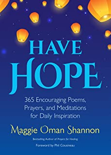 Have Hope: 365 Encouraging Poems, Prayers, and Meditations for Daily Inspiration (Daily Affirmations)