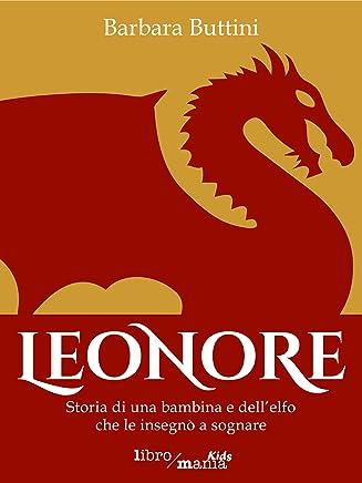 Leonore: Storia di una bambina e dellelfo che le insegnò a sognare